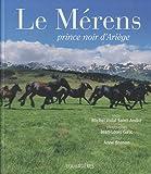 echange, troc Michel Vidal Saint-André - Le Mérens : Prince noir d'Ariège