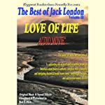 Love of Life: The Best of Jack London, Volume 3 | Jack London