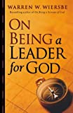 On Being a Leader for God (0801013828) by Wiersbe, Warren W.