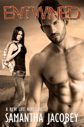 Entwined: Book 3 of A New Life Series