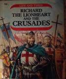 img - for Richard the Lionheart and the Crusades (Life and Times Series) book / textbook / text book