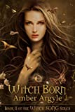 Witch Born (Witch Song Book 2) - Amber Argyle