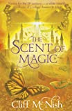 Cliff McNish The Scent of Magic (Book 2 of The Doomspell Trilogy)