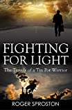 Fighting for Light: The Travels of a Tin Pot Warrior