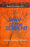 Way of the Serpent: A NOVEL (Recall Chronicles Book 1)