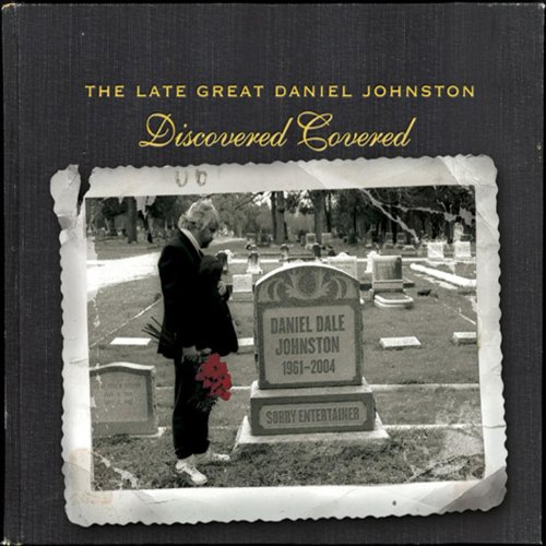 The Late Great Daniel Johnston