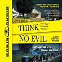 Think No Evil: Inside the Story of the Amish Schoolhouse Shooting...and Beyond Audiobook by Jonas Beiler, Shawn Smucker Narrated by Kelly Ryan Dolan