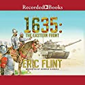 1635: The Eastern Front Audiobook by Eric Flint Narrated by George Guidall