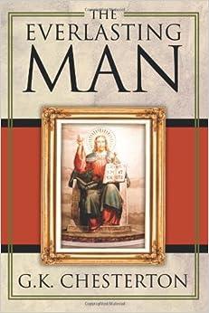 the everlasting man gk chesterton 9781619491441
