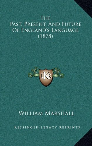 The Past, Present, and Future of England's Language (1878)