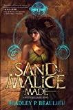 img - for Of Sand and Malice Made: A Shattered Sands Novel (Song of Shattered Sands) book / textbook / text book