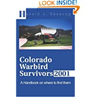 Colorado Warbird Survivors 2001: A Handbook on where to find them