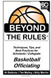 Beyond the Rules - Basketball Officiating Volume 1: Techniques, tips, and Best Practices for Scholastic / Collegiate Basketball Officials
