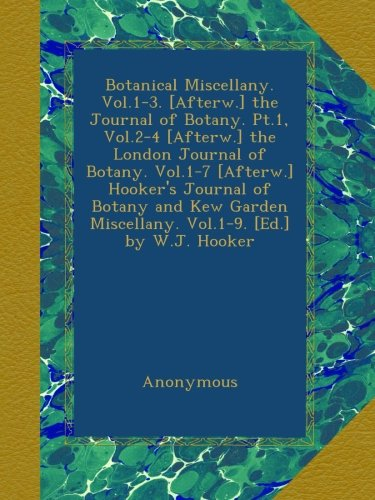 botanical-miscellany-vol1-3-afterw-the-journal-of-botany-pt1-vol2-4-afterw-the-london-journal-of-bot