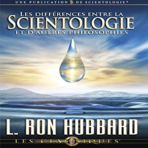 Les Différences Entre la Scientologie et D'autres Philosophies [Differences Between Scientology & Other Philosophies] | [L. Ron Hubbard]