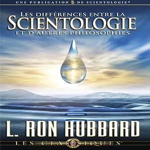 Les Différences Entre la Scientologie et D'autres Philosophies [Differences Between Scientology & Other Philosophies] | [L. Ron Hubbard]