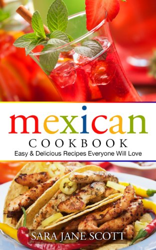 Mexican Cookbook: Easy & Delicious Recipes Everyone Will Love image