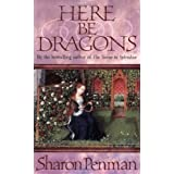 Here be Dragonsby Sharon Penman