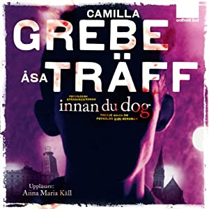 Innan du dog [Before You Died] | [Camilla Grebe, Åsa Träff]