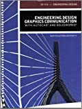 img - for Engineering Design Graphics Communication with AutoCAD and Solidworks - Engineering Design Northeastern University book / textbook / text book