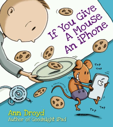 If You Give a Mouse an iPhone: A Cautionary Tail PDF