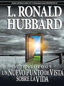 Scientology: un nuevo punto de vista sobra la vida (Spanish Edition) L. Ronald Hubbard