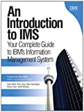 img - for An Introduction to IMS: Your Complete Guide to IBM's Information Management System (paperback) (IBM Press) book / textbook / text book