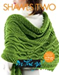 Vogue� Knitting on the Go! Shawls Two