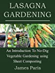 Lasagna Gardening: An Introduction To...