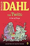 The Twits: A Set of Plays (0142407933) by Dahl, Roald