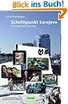 Schnittpunkt Sarajevo: Bosnien und He...