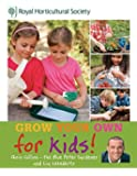 RHS Grow Your Own: For Kids: How to be a great gardener (Royal Horticultural Society Grow Your Own)