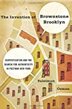 The Invention of Brownstone Brooklyn: Gentrification and the Search for Authenticity in Postwar New York