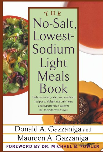 The No-Salt, Lowest-Sodium Light Meals Book by Donald A. Gazzaniga, Maureen A. Gazzaniga