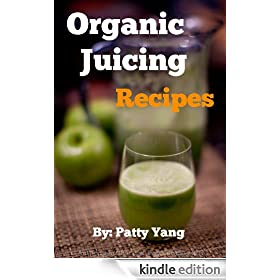 Organic Juicing (Diet Plan Series Book 3)