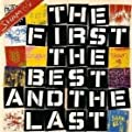 The first, the best and the last