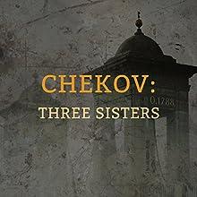 Chekhov: Three Sisters Other by Anton Chekhov, Samantha Bond, Freddie Fox, Katherine Kingsley, Alison Pettitt, Catrin Stewart, Clare Corbett