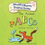 The Animal ABCs: Randall's Rhymes and Toddlers Treats | Randy Halterman