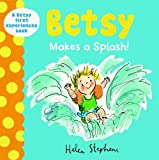 Betsy Makes a Splash (A Betsy First Experiences Book)