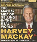 img - for The Mackay MBA of Selling in the Real World   [MACKAY MBA OF SELLING IN TH 7D] [Compact Disc] book / textbook / text book