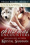Unwrapping Tess (A Paranormal Shapeshifter Romance)(Vegas Mates Book 5): Christmas Encounters