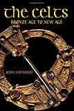 The Celts: Bronze Age to New Age (058250578X) by Haywood, John