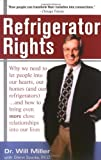 Refrigerator Rights: Why we need to let people in our lives, our homes (and our refrigerators)... and by Will Miller (2003-10-07)