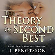 The Theory of Second Best: Cake Series, Book 2 Audiobook by J. Bengtsson Narrated by Zachary Webber, Andi Arndt