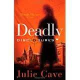 Deadly Disclosures (Dinah Harris Mystery) ~ Julie Cave