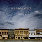 Vanishing America: The End of Main Street Diners, Drive-Ins, Donut Shops, and Other Everyday Monuments (0847830403) by Eastman, Michael