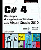 C# 4 - D�veloppez des applications Windows avec Visual Studio 2010