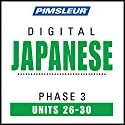 Japanese Phase 3, Unit 26-30: Learn to Speak and Understand Japanese with Pimsleur Language Programs Audiobook by  Pimsleur Narrated by  Pimsleur