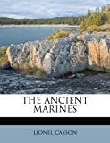 THE ANCIENT MARINES (1175408336) by CASSON, LIONEL