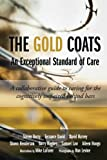 img - for The Gold Coats - An Exceptional Standard of Care: A Collaborative Guide to Caring for the Cognitively Impaired Behind Bars book / textbook / text book